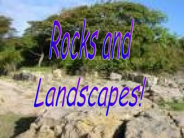 Rocks and Landscapes!