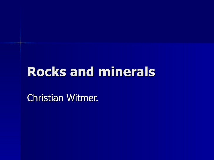 Rocks and minerals Christian Witmer.