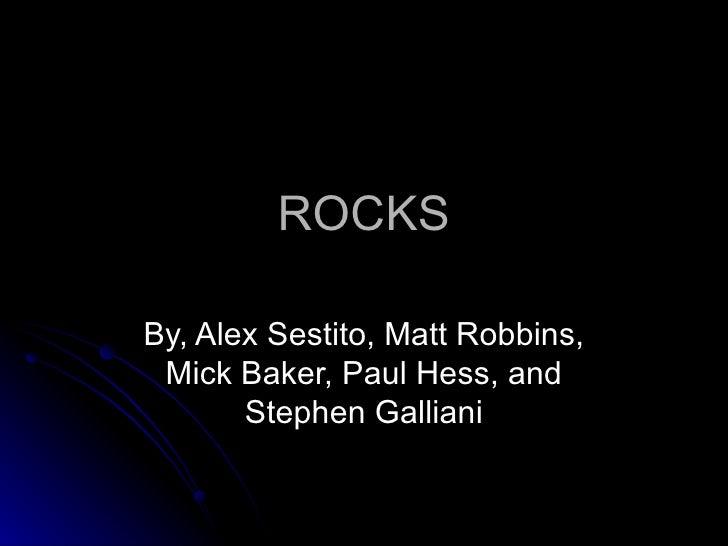 ROCKS By, Alex Sestito, Matt Robbins, Mick Baker, Paul Hess, and Stephen Galliani