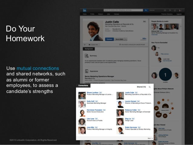 ©2013 LinkedIn Corporation. All Rights Reserved. Do Your Homework Use mutual connections and shared networks, such as alum...