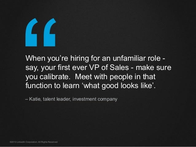 """""""©2013 LinkedIn Corporation. All Rights Reserved. When you're hiring for an unfamiliar role - say, your first ever VP of S..."""