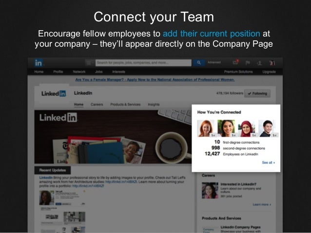Connect your Team Encourage fellow employees to add their current position at your company – they'll appear directly on th...