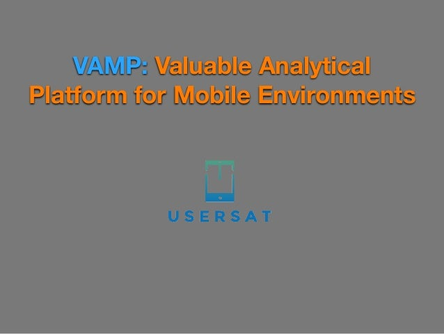 VAMP: Valuable Analytical Platform for Mobile Environments