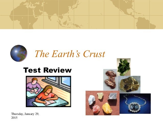 Thursday, January 29, 2015 The Earth's Crust Test Review