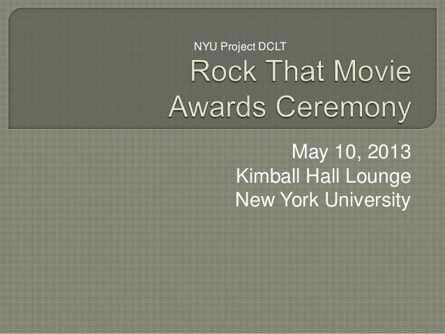 May 10, 2013Kimball Hall LoungeNew York UniversityNYU Project DCLT