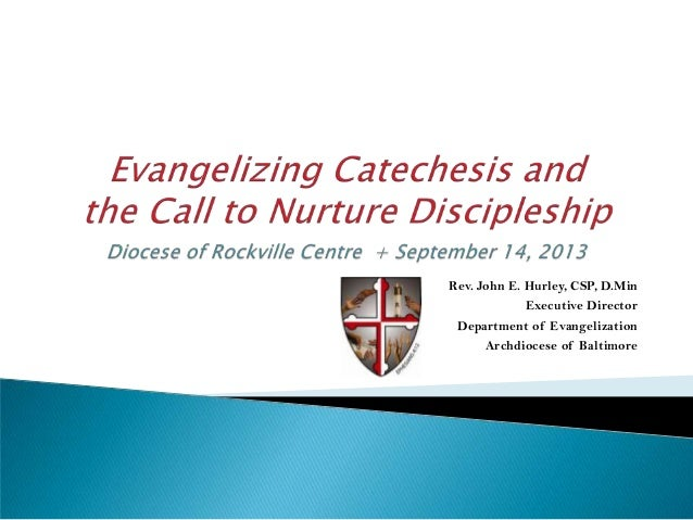 Rev. John E. Hurley, CSP, D.Min Executive Director Department of Evangelization Archdiocese of Baltimore