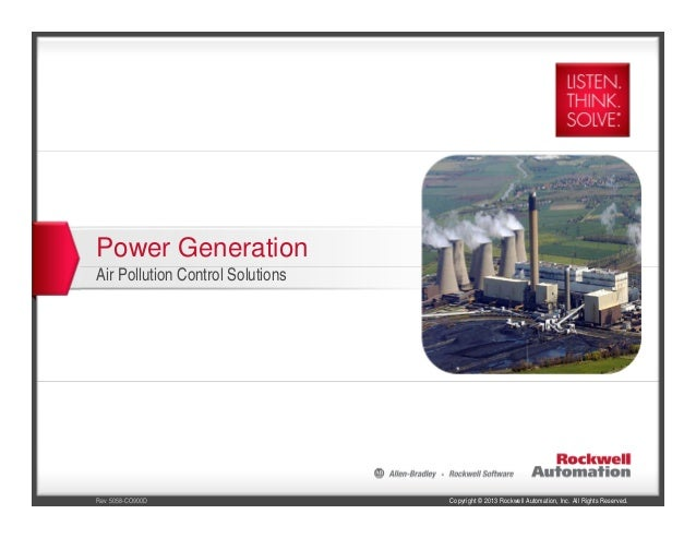 Copyright © 2013 Rockwell Automation, Inc. All Rights Reserved.Rev 5058-CO900DPower GenerationAir Pollution Control Soluti...