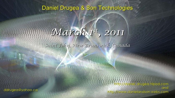 [email_address] http://daniel_drugea.tripod.com and http://www.danielandson.webs.com Daniel Drugea & Son Technologies Pres...