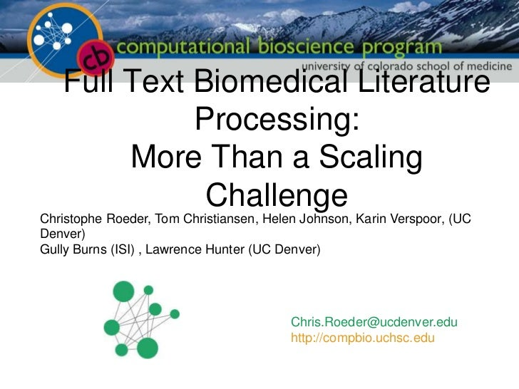 Full Text Biomedical Literature Processing:More Than a Scaling Challenge<br />Christophe Roeder, Tom Christiansen, Helen J...