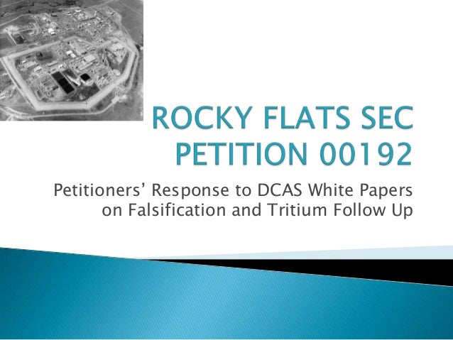 Petitioners' Response to DCAS White Papers on Falsification and Tritium Follow Up