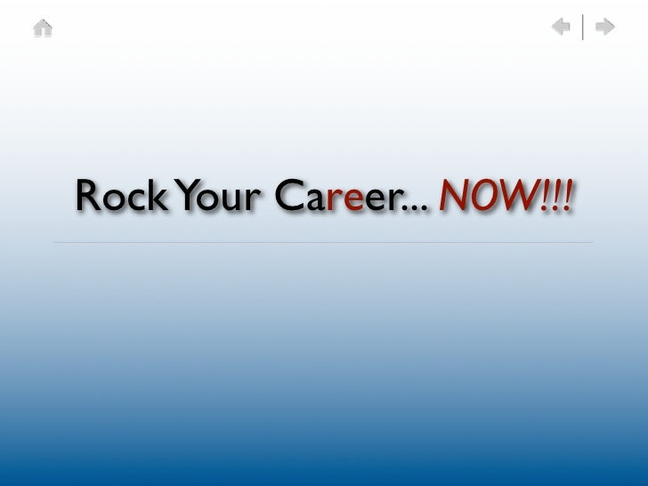 Rock Your Career... NOW!!!