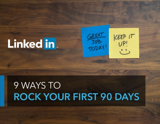 9 WAYS TO ROCK YOUR FIRST 90 DAYS