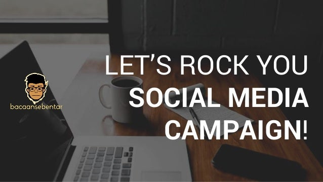 LET'S ROCK YOU SOCIAL MEDIA CAMPAIGN!