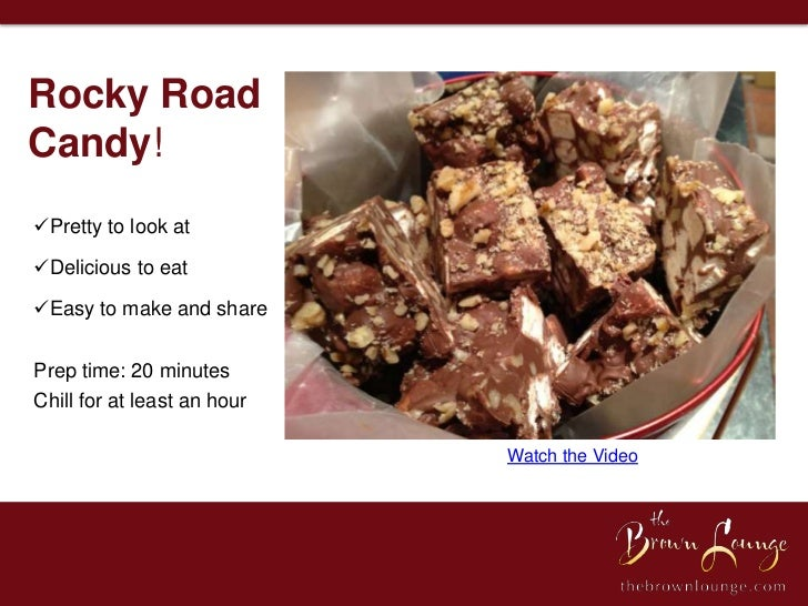 Rocky RoadCandy!Pretty to look atDelicious to eatEasy to make and sharePrep time: 20 minutesChill for at least an hour ...