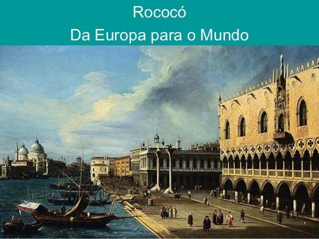RococóDa Europa para o Mundo