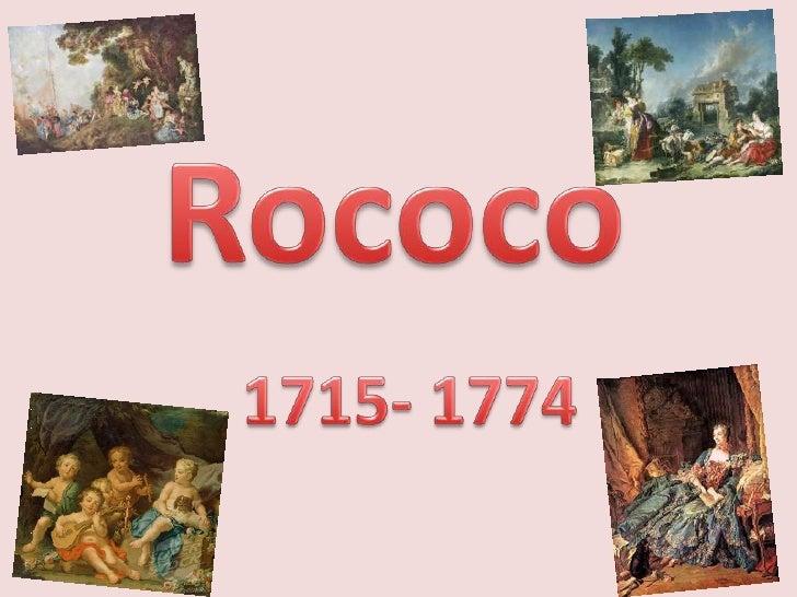 Rococo<br />1715- 1774<br />