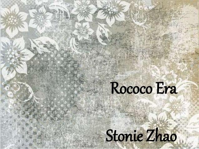 Rococo Era Stonie Zhao