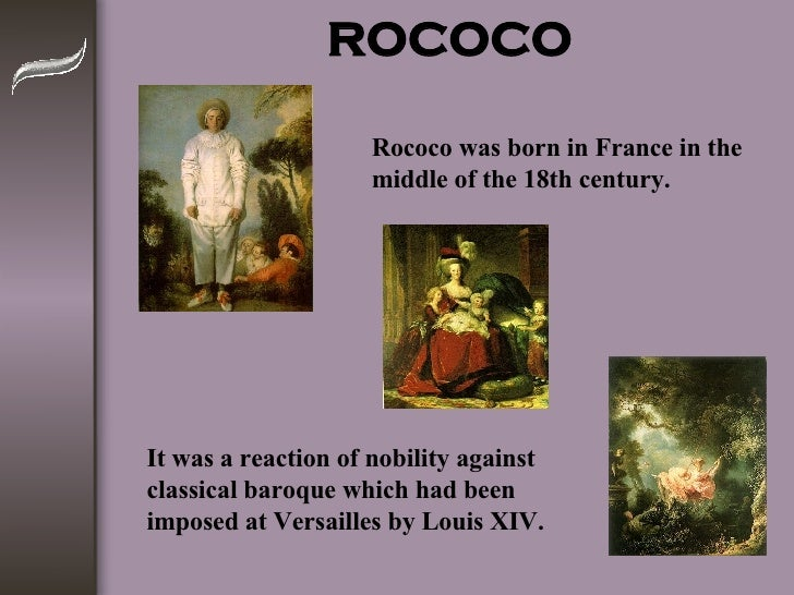 ROCOCO Rococo was born in France in the middle of the 18th century. It was a reaction of nobility against classical baroqu...