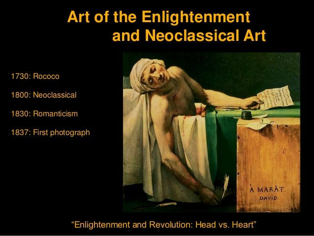 Art of the Enlightenment                      and Neoclassical Art1730: Rococo1800: Neoclassical1830: Romanticism1837: Fir...