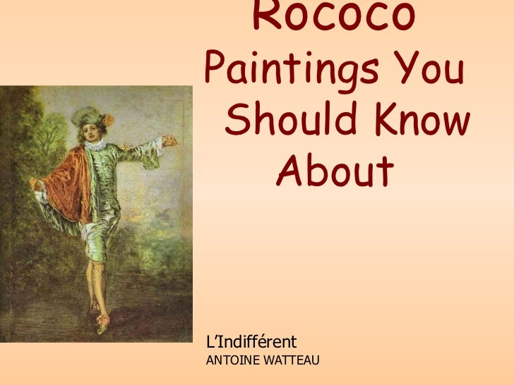 RococoPaintings You Should Know    AboutL'IndifférentANTOINE WATTEAU
