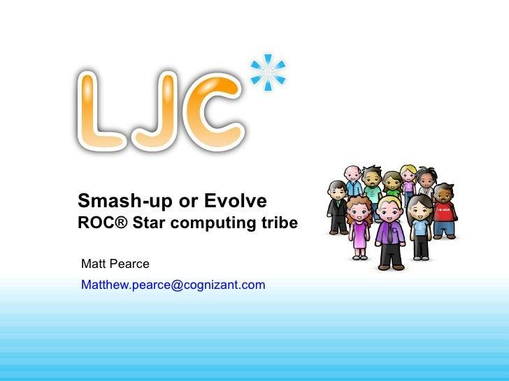 Smash-up or EvolveROC® Star computing tribeMatt PearceMatthew.pearce@cognizant.com