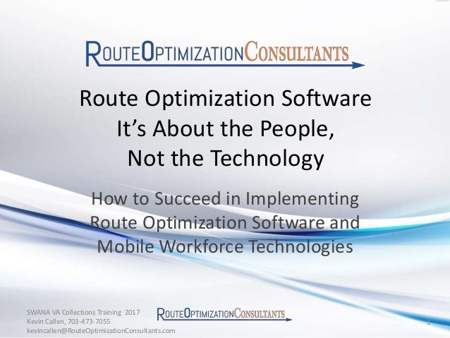 Route Optimization Software It's About the People, Not the Technology How to Succeed in Implementing Route Optimization So...