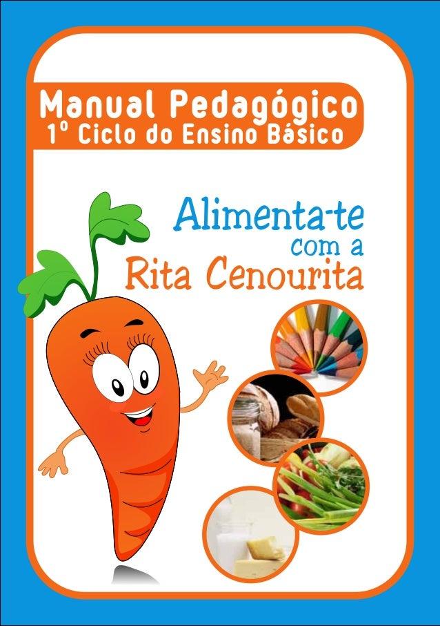 Manual Pedagógico 1º Ciclo do Ensino Básico Alimenta-te Rita Cenourita com a