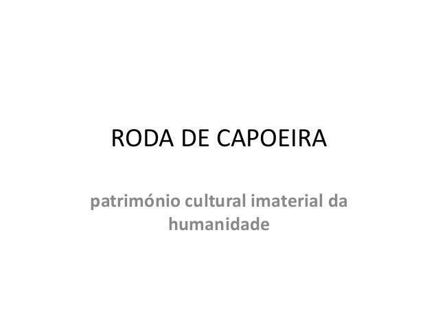 RODA DE CAPOEIRA património cultural imaterial da humanidade