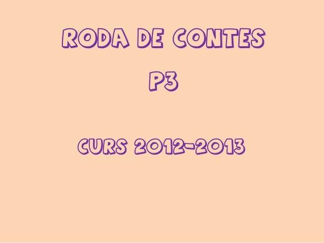 RODA DE CONTES      p3 Curs 2012-2013
