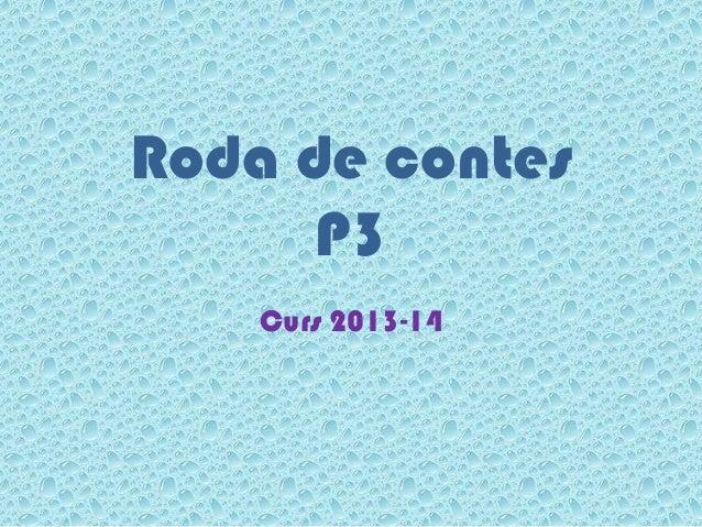 Roda de contes P3 Curs 2013-14