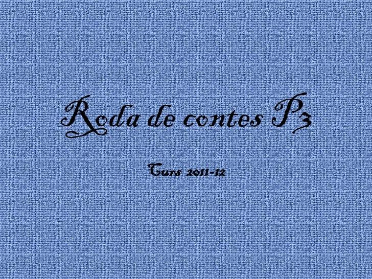 Roda de contes P3     Curs 2011-12