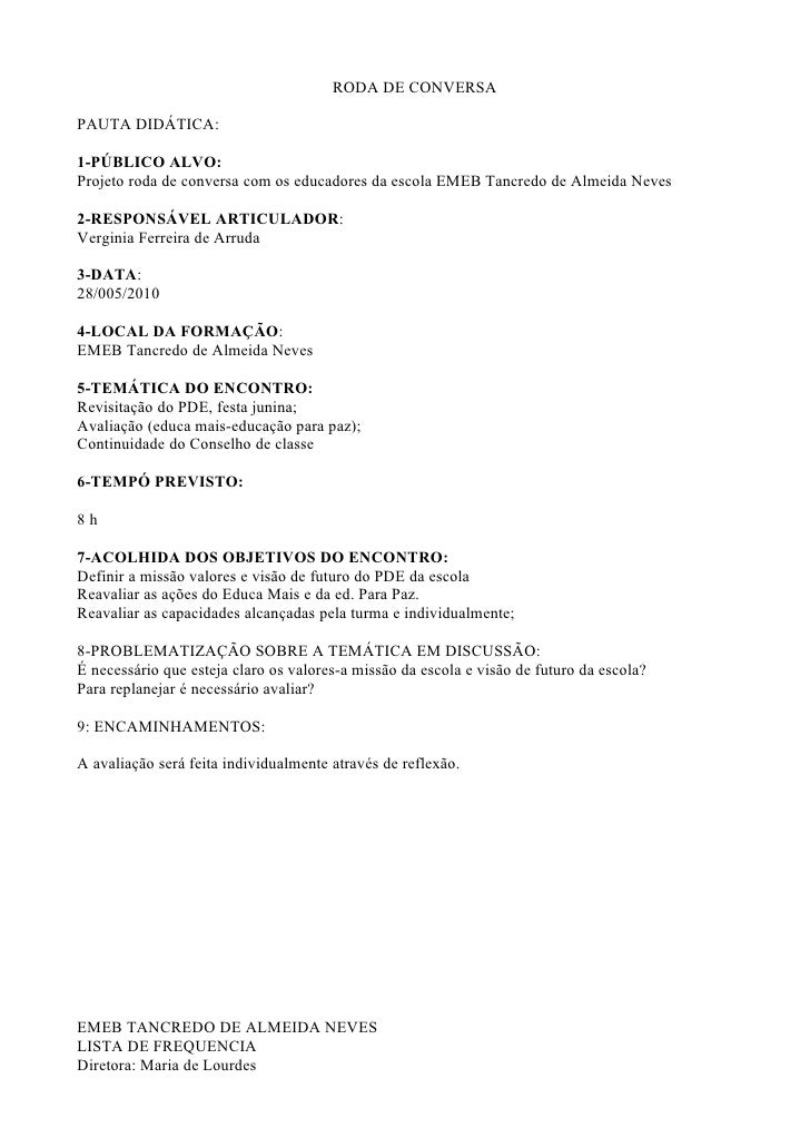 RODA DE CONVERSAPAUTA DIDÁTICA:1-PÚBLICO ALVO:Projeto roda de conversa com os educadores da escola EMEB Tancredo de Almeid...