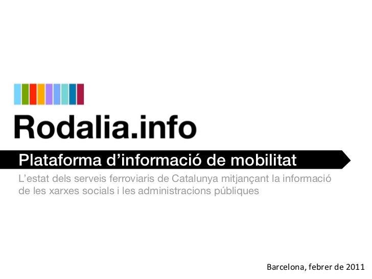 Plataforma d'informació de mobilitatL'estat dels serveis ferroviaris de Catalunya mitjançant la informacióde les xarxes so...