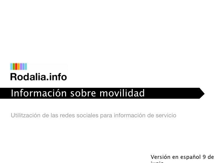 Información sobre movilidad interactiva Utilitzación de las redes sociales para información de servicio                   ...