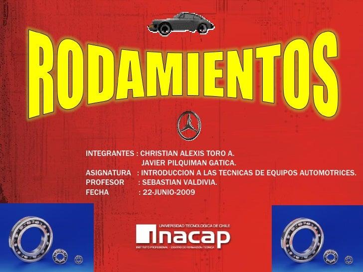 INTEGRANTES : CHRISTIAN ALEXIS TORO A.                JAVIER PILQUIMAN GATICA. ASIGNATURA : INTRODUCCION A LAS TECNICAS DE...