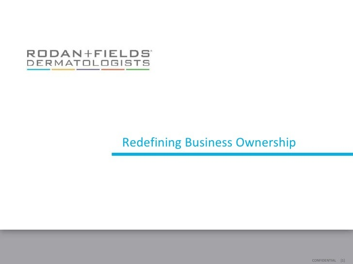 [1] CONFIDENTIAL Redefining Business Ownership Changing Skin. Changing Lives.