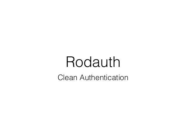 Rodauth: Clean Authentication - Valentine Ostakh Slide 2