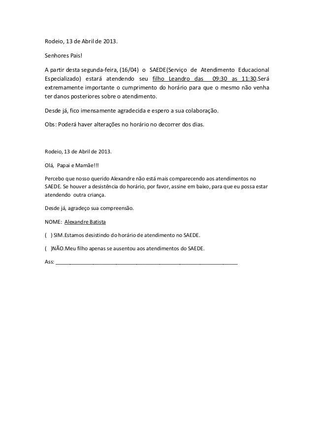 Rodeio, 13 de Abril de 2013.Senhores Pais!A partir desta segunda-feira, (16/04) o SAEDE(Serviço de Atendimento Educacional...