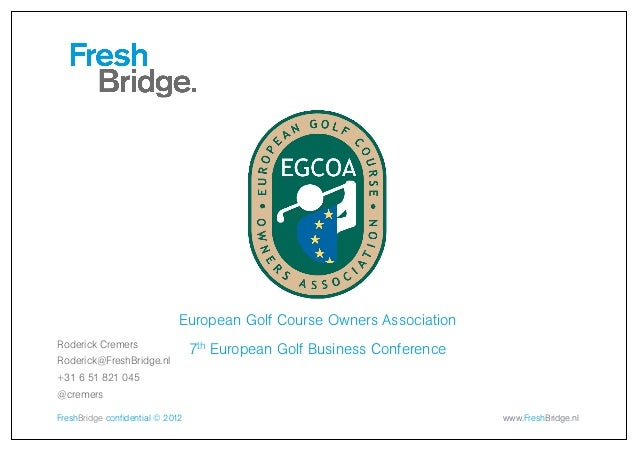 European Golf Course Owners AssociationRoderick Cremers                                  7th European Golf Business Confer...