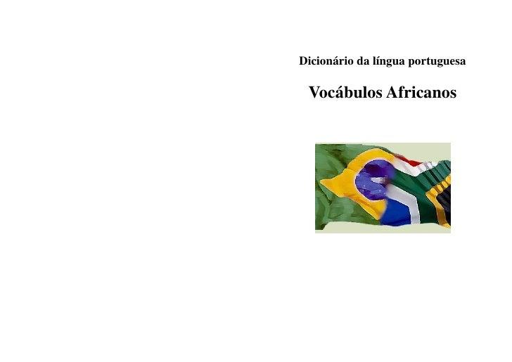 Dicionário da língua portuguesa   Vocábulos Africanos