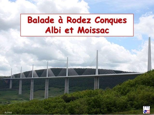 Balade à Rodez Conques Albi et Moissac 05/2016