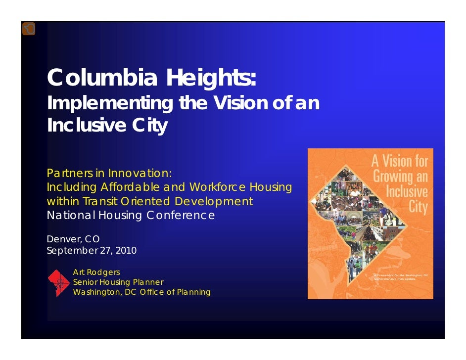Columbia Heights: Implementing the Vision of an Inclusive City  Partners in Innovation: Including Affordable and Workforce...