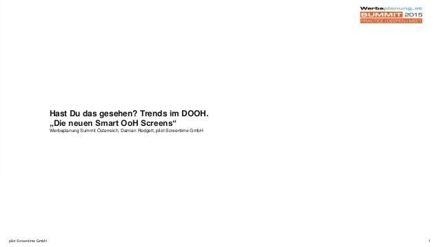 """Hast Du das gesehen? Trends im DOOH. """"Die neuen Smart OoH Screens"""" Werbeplanung Summit Österreich, Damian Rodgett, pilot S..."""