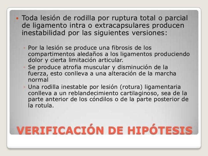 VERIFICACIÓN DE HIPÓTESIS<br />Toda lesión de rodilla por ruptura total o parcial de ligamento intra o extracapsulares pro...