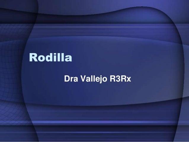Rodilla Dra Vallejo R3Rx