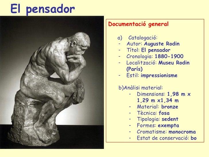 El pensador              Documentació general                 a)    Catalogació:                 -    Autor: Auguste Rodin...