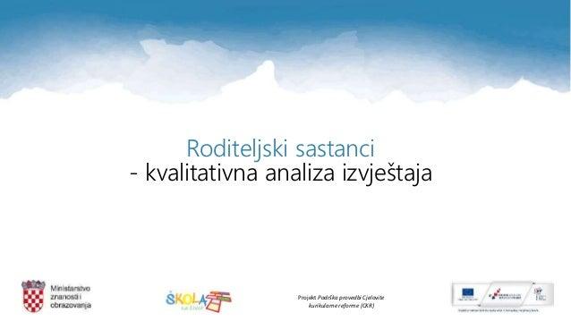 Projekt Podrška provedbi Cjelovite kurikularne reforme (CKR) Roditeljski sastanci - kvalitativna analiza izvještaja