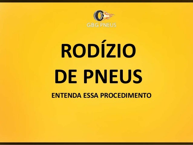 RODÍZIO DE PNEUS ENTENDA ESSA PROCEDIMENTO