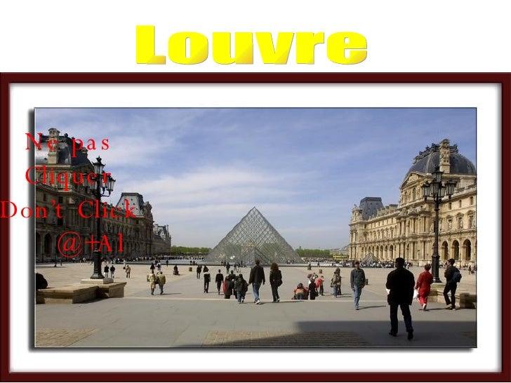Louvre Ne pas Cliquer Don't Click   @+Al