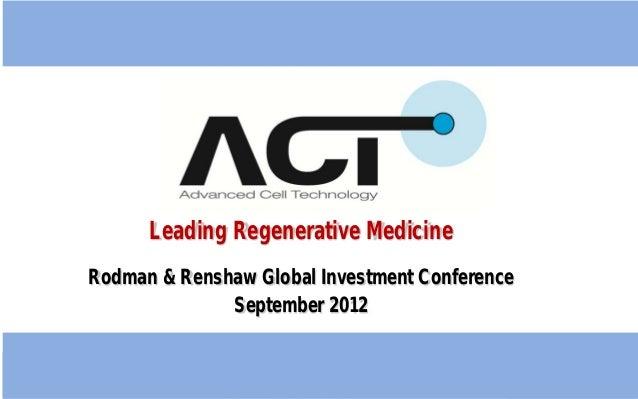 Leading Regenerative MedicineRodman & Renshaw Global Investment ConferenceSeptember 2012